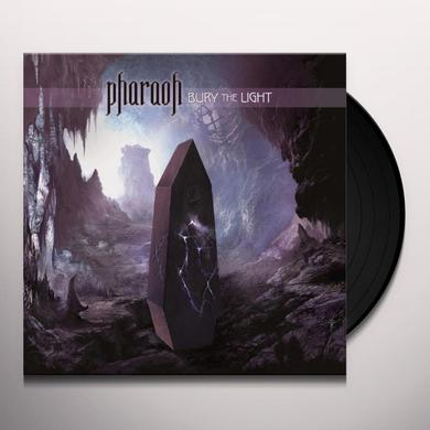 Pharaoh BURY THE LIGHT Vinyl Record