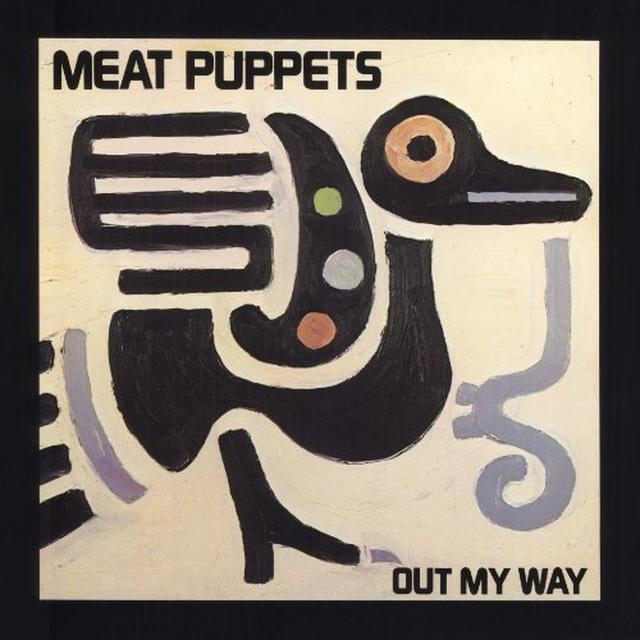 Meat Puppets OUT MY WAY Vinyl Record