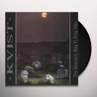 Kvist FOR KUNSTEN MAA VI EVIG VIKE Vinyl Record