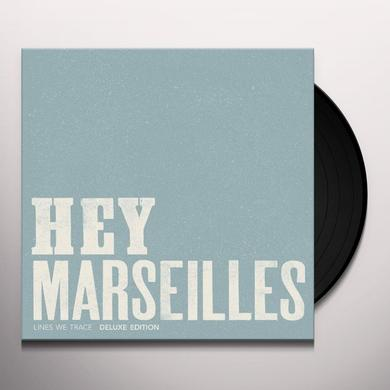 Hey Marseilles LINES WE TRACE Vinyl Record