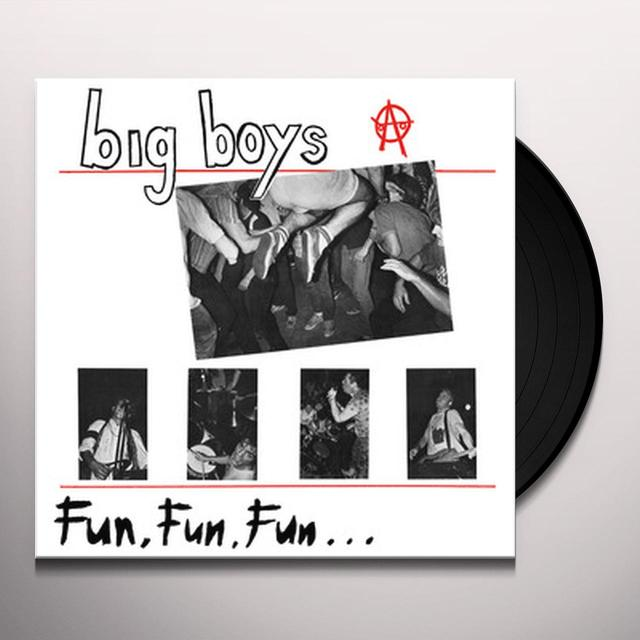 Big Boys FUN FUN FUN Vinyl Record