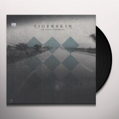 Tigerskin ALL THOSE GOODBYES Vinyl Record