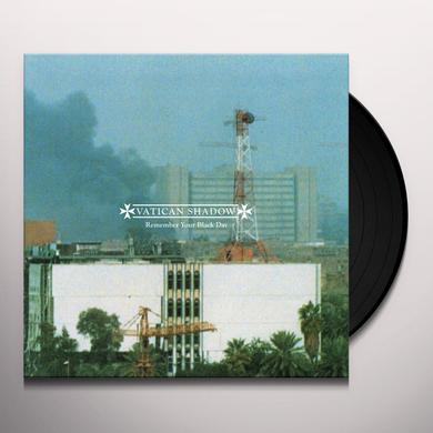 Vatican Shadow REMEMBER YOUR BLACK DAY Vinyl Record