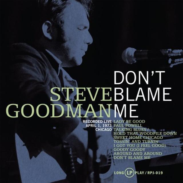 Steve Goodman DON'T BLAME ME Vinyl Record - 180 Gram Pressing