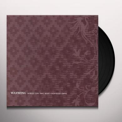 Waxwing NOBODY CAN TAKE WHAT EVERYBODY OWNS Vinyl Record - Digital Download Included