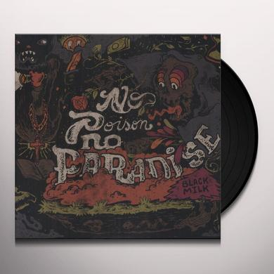 Black Milk NO POISON NO PARADISE Vinyl Record