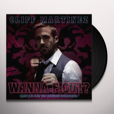 Cliff Martinez WANNA FIGHT Vinyl Record