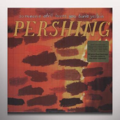 Someone Still Loves You Boris Yeltsin PERSHING Vinyl Record - Colored Vinyl, 180 Gram Pressing,