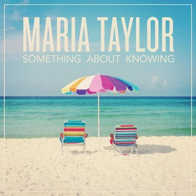 Maria Taylor SOMETHING ABOUT KNOWING Vinyl Record