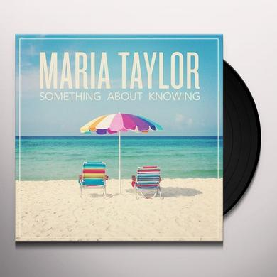 Maria Taylor SOMETHING ABOUT KNOWING Vinyl Record - , MP3 Download Included
