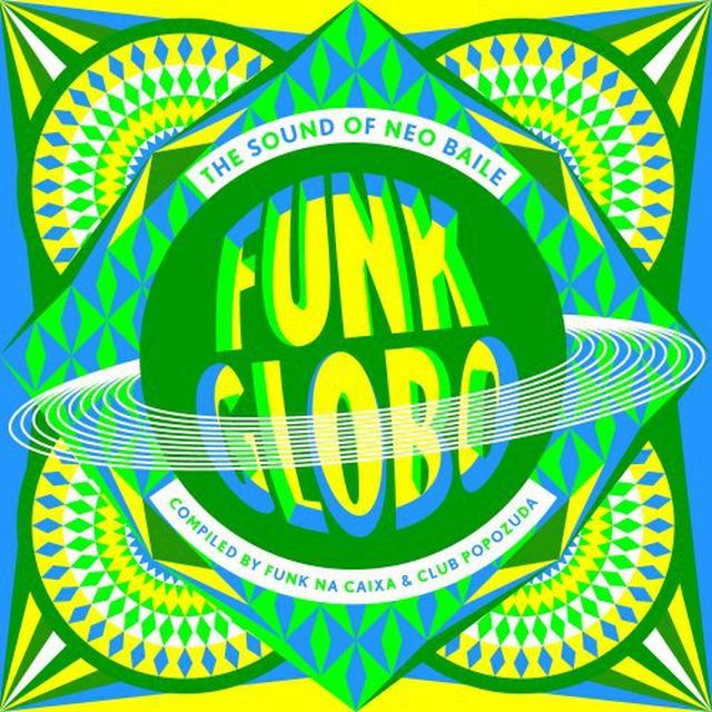 FUNK GLOBO: SOUND OF NEO BAILE / VARIOUS Vinyl Record