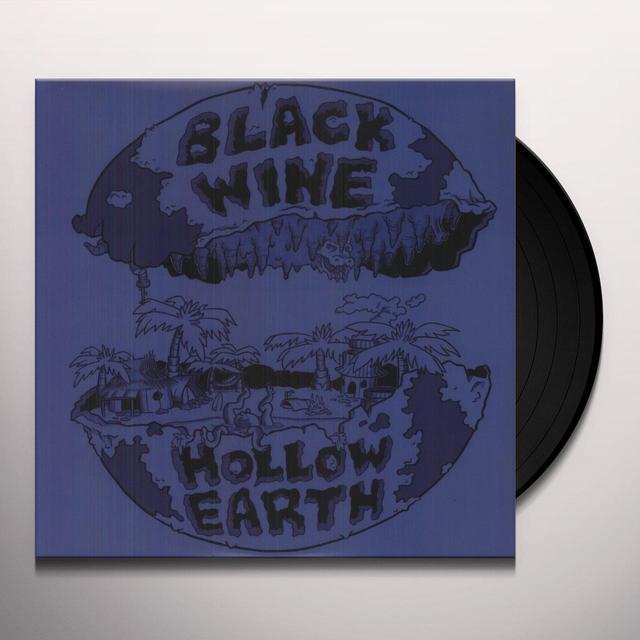 Black Wine HOLLOW EARTH Vinyl Record