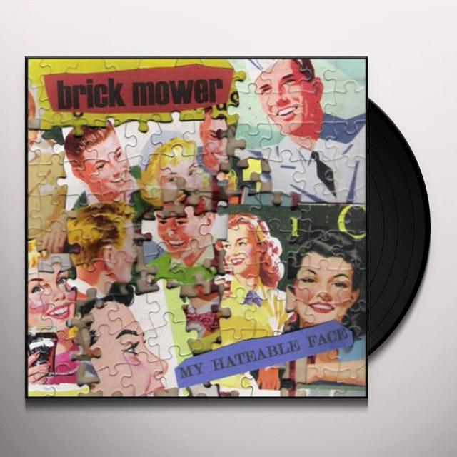Brick Mower MY HATEABLE FACE Vinyl Record