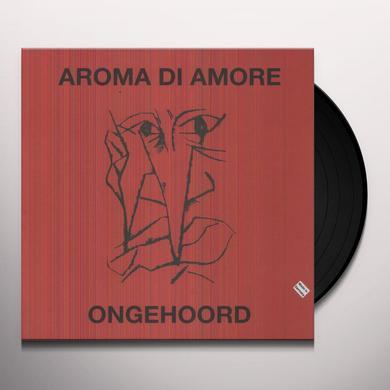 Aroma Di Amore ONGEHOORD Vinyl Record
