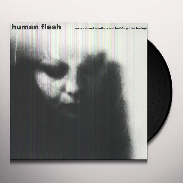 Human Flesh SECOND HAND EMOTIONS & HALF FORGOTTEN FEELINGS Vinyl Record