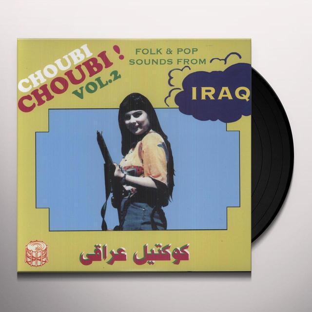 CHOUBI CHOUBI FOLK & POP SOUNDS FROM IRAQ 2 / VAR Vinyl Record
