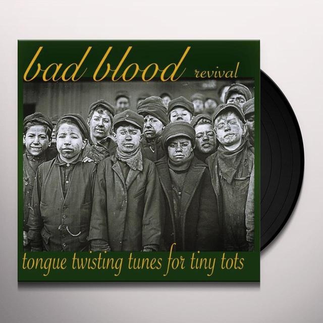 Bad Blood Revival TONGUE TWISTING TUNES FOR TINY TOTS Vinyl Record