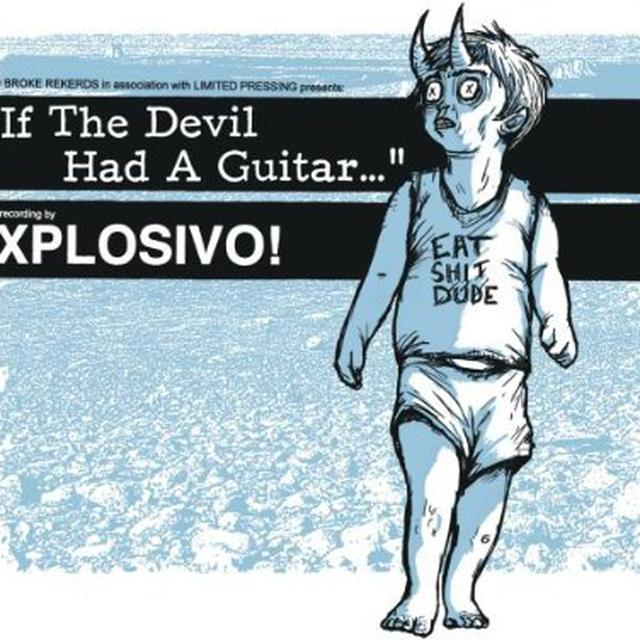 Explosivo IF THE DEVIL HAD A GUITAR Vinyl Record
