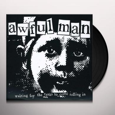 Awful Man WAITING FOR THE TANKS TO COME ROLLING IN Vinyl Record