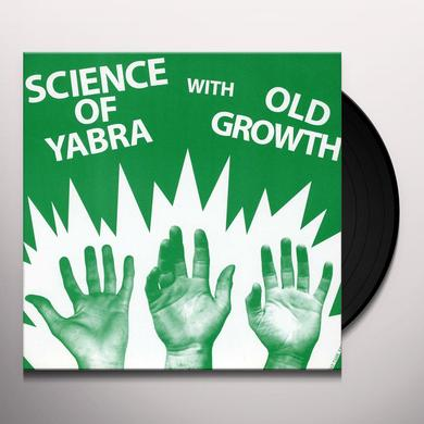 Old Growth SCIENCE OF YABRA Vinyl Record