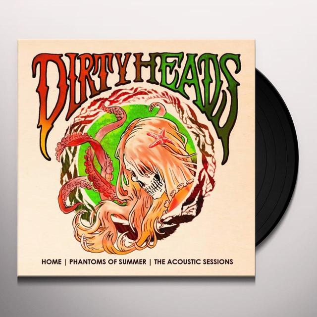 Dirty Heads HOME - PHANTOMS OF SUMMER: THE ACOUSTIC SESSIONS Vinyl Record