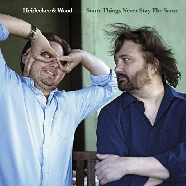 Heidecker & Wood SOME THINGS NEVER STAY THE SAME Vinyl Record - Digital Download Included