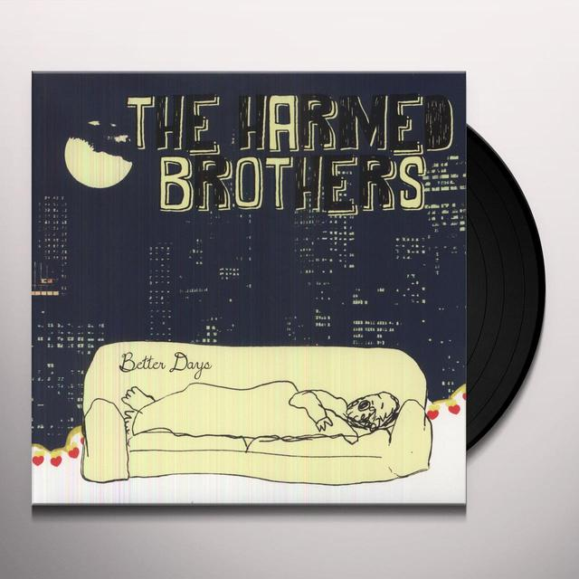 Harmed Brothers BETTER DAYS Vinyl Record