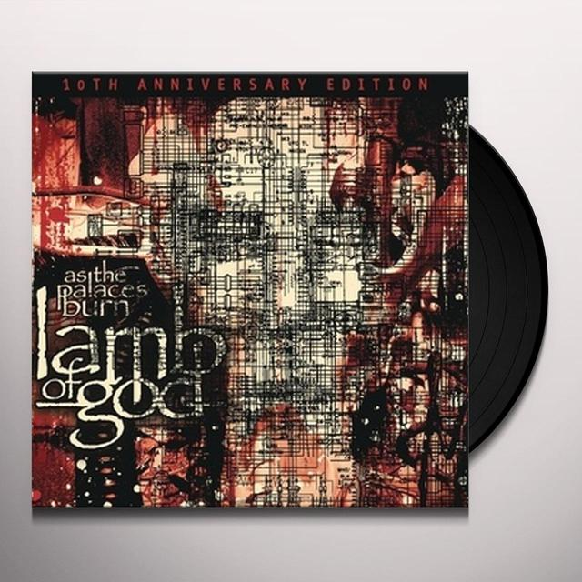 Lamb Of God AS THE PALACES BURN (10TH ANNIVERSARY EDITION) (Vinyl)