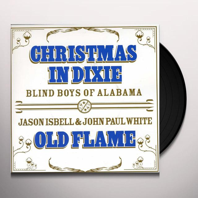 Blind Boys Of Alabama / Jason Isbell / John White CHRISTMAS IN DIXIE / OLD FLAME Vinyl Record