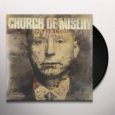 Church Of Misery THY KINGDOM SCUM Vinyl Record
