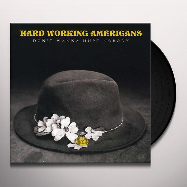 Hard Working Americans DON'T WANNA HURT NOBODY (Vinyl)