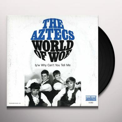 AZTECS WORLD OF WOE / WHY CAN'T YOU TELL ME Vinyl Record