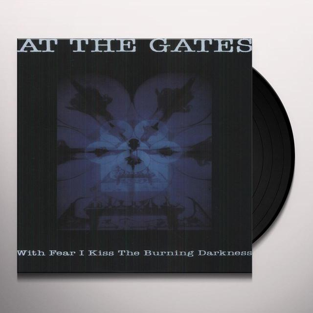 At The Gates WITH FEAR I KISS THE BURNING DARKNESS Vinyl Record