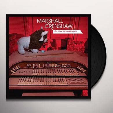 Marshall Crenshaw I DON'T SEE YOU LAUGHING NOW Vinyl Record