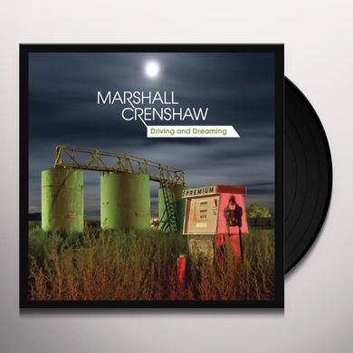 Marshall Crenshaw DRIVING & DREAMING Vinyl Record