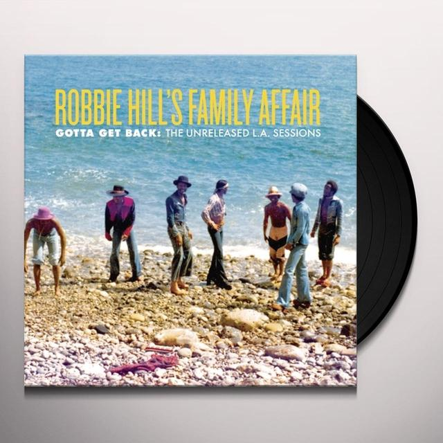 Robbie Hill'S Family Affair GOTTA GET BACK: UNRELEASED L.A. SESSIONS Vinyl Record - Limited Edition