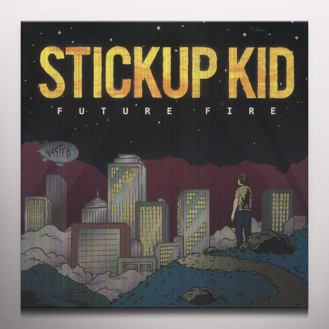 Stickup Kid FUTURE FIRE Vinyl Record