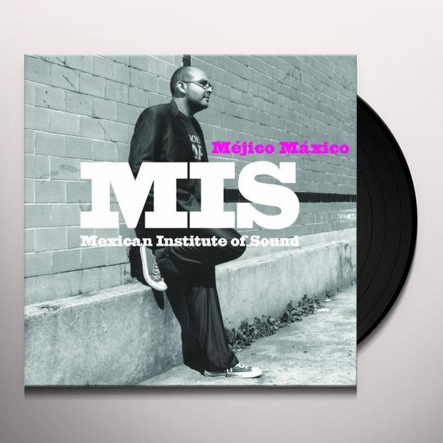 Mexican Institute Of Sound MEJICO MAXICO Vinyl Record