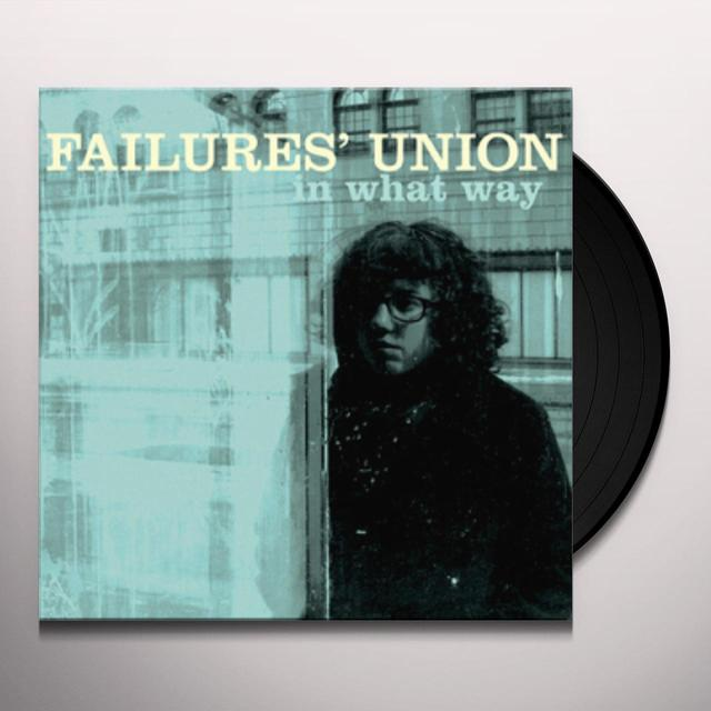 Failures Union IN WHAT WAY Vinyl Record