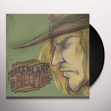 Jon Gaunt GREENLAND IS MELTING Vinyl Record