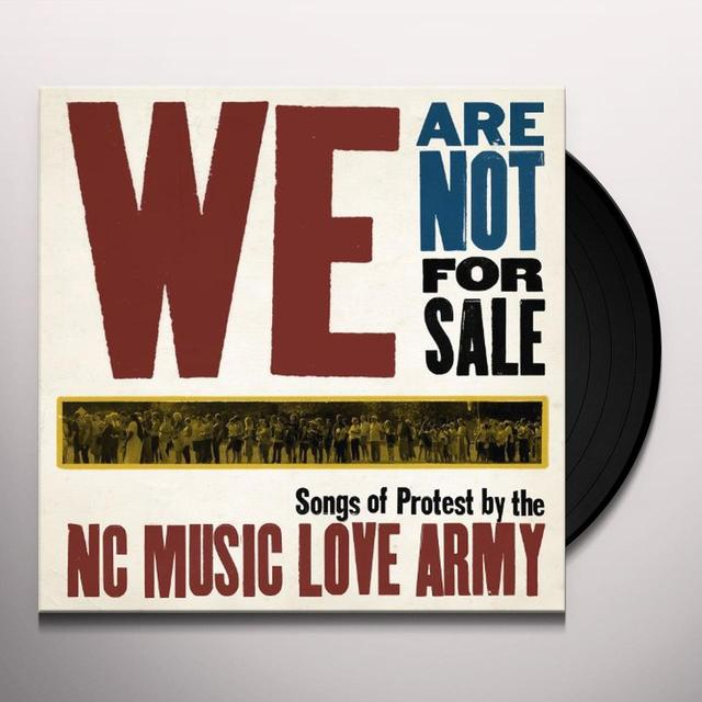 Nc Music Love Army WE ARE NOT FOR SALE Vinyl Record