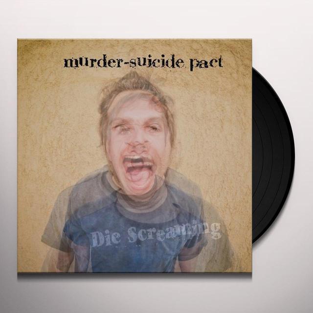 Murder-Suicide Pact DIE SCREAMING Vinyl Record