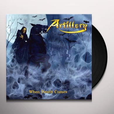 Artillery WHEN DEATH COMES Vinyl Record