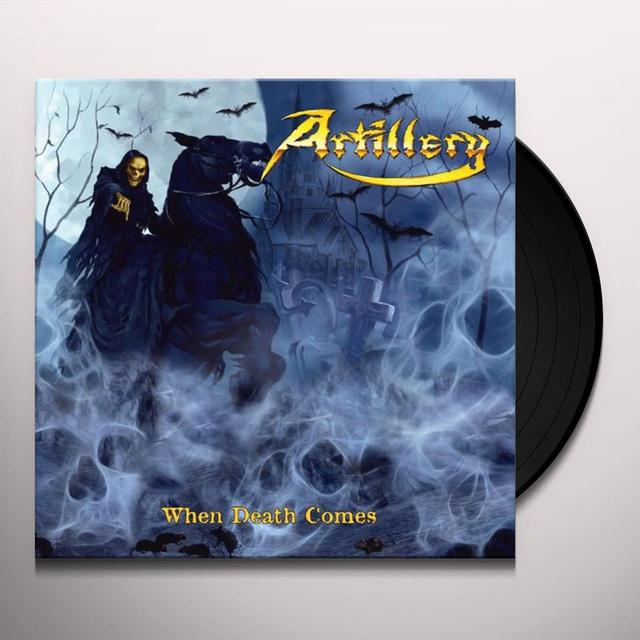 Artillery WHEN DEATH COMES Vinyl Record