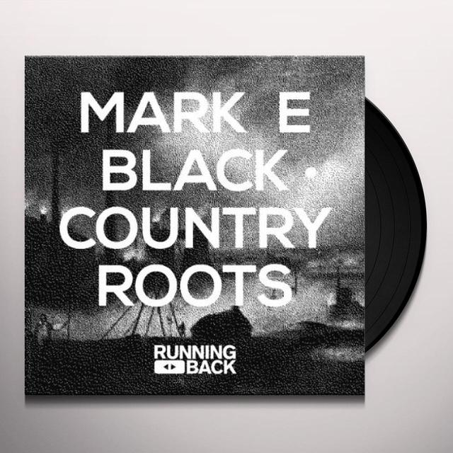 Mark E BLACK COUNTRY ROOTS Vinyl Record