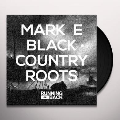 Mark E BLACK COUNTRY ROOTS Vinyl Record