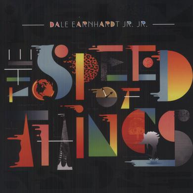 Dale Earnhardt Jr Jr SPEED OF THINGS Vinyl Record