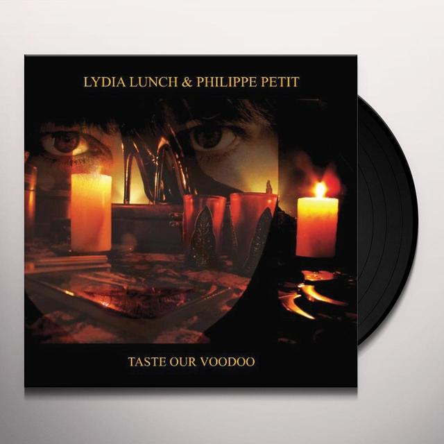 Lydia Lunch / Philippe Petit TASTE OUR VOODOO Vinyl Record