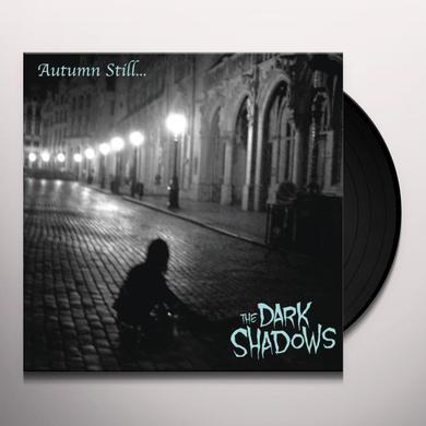 Dark Shadows AUTUMN STILL (GER) Vinyl Record