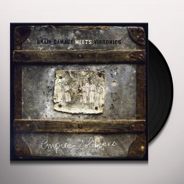 Brain Damage / Vibronics EMPIRE SOLDIERS Vinyl Record